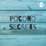Pocono Secrets Podcast